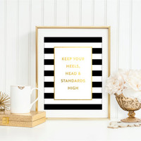 Keep Your Heels, Head & Standards High - Faux Gold Art Print | Bedroom, Office, Home Decor, Modern, Shower, Typography, Literary, Watercolor