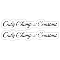 'Only change is constant stickers' Sticker by Mhea