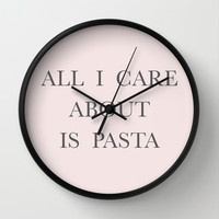 All I care about is Pasta Wall Clock by Deadly Designer