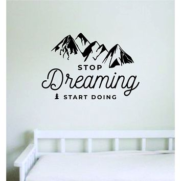 Stop Dreaming Start Doing Wall Decal Home Decor Bedroom Vinyl Sticker Quote Baby Teen Nursery Girl School Adventure Travel Mountains