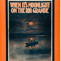 1915 Sheet Music When It's Moonlight on the Rio Grande Moon Boat Romantic ZSM2