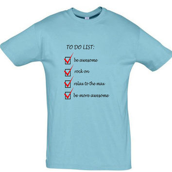 To do list tshirt,gift ideas,birthday gift,gift for brother,gift for sister,awesome dad shirt,mothers day gift,humor shirt,humor tees,unisex