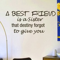 Vinyl Wall Decals A Best Friend Is A Sister That Destiny Forgot To Give You Family Quote Decal Lettering Sticker Home Decor Art Mural Z678