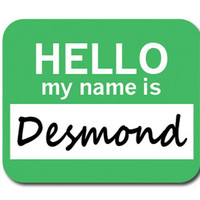 Desmond Hello My Name Is Mouse Pad