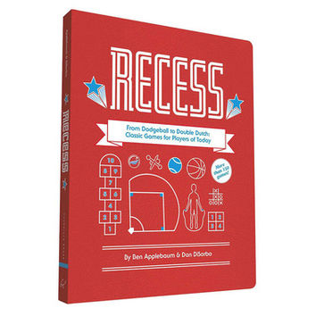 RECESS: FROM DODGEBALL TO DOUBLE DUTCH BOOK