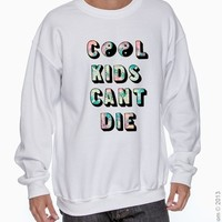Cool Kids Can't Die Crewneck from Teenage Apparel