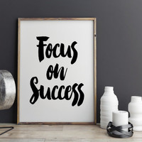 """Printable Art Motivational Print """"Focus on Success"""" Screen Print Letterpress Style Wisdom Quote Design Wall Poster Inspirational quote art"""