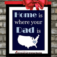 Fathers Day Gift: Home is where your Dad is Print, Father From Daughter To Dad Daddy Personalized Quote Art For Dad Wall Art Home Decor