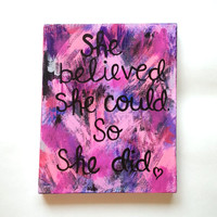 She believed she could so she did quote acrylic canvas painting for fashionable girls room, dorm room, or home decor