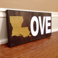 Louisiana LOVE Wood Sign, Custom Lousiana State Sign, Stained and Hand Painted, Personalize, Louisiana decor