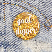 Goal Digger 1.25 Inch Pin Back Button Badge
