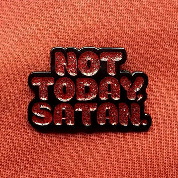 "Not Today, Satan Fierce Red Glitter 1.25"" Enamel Pin"