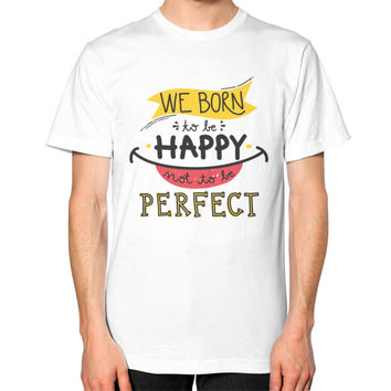 We Born To Be Happy T-Shirt
