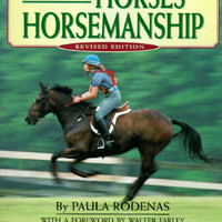 The Random House Book of Horses and Horsemanship: Revised Edition by Paula Rodenas