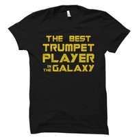 The Best Trumpet Player In The Galaxy Shirt