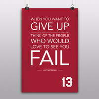 Give Up Quote by Alex Morgan