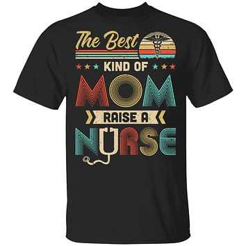 The Best Kind Of Mom Raises A Nurse Mom Mothers Day Gifts