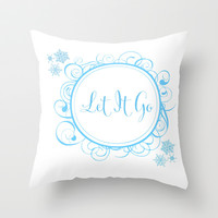 Let it Go - FROZEN Throw Pillow by vicotera