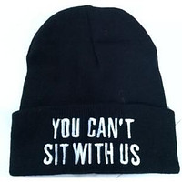 You Cant Sit with Us Beanie