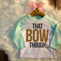 That Bow Though Shirt Mint Gold Baby Shower Gift Bodysuit Baby Girl Clothes Baby Girl Shirt Hipster Baby Clothes Baby Gift Mint And Gold #59