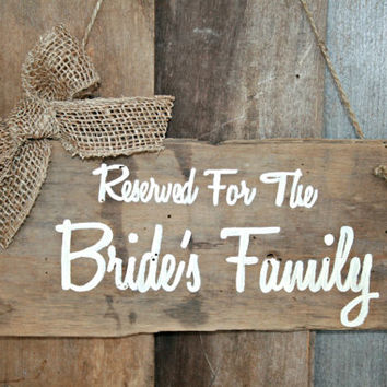 Wedding Sign - Reserved For The Bride's Family, Hanging Chair Sign, Rustic, Wooden, Reclaimed Lumber, Burlap Accent