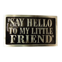 Say Hello To My Little Friend Scarface Belt Buckle