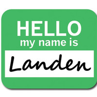 Landen Hello My Name Is Mouse Pad