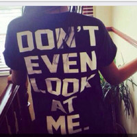 Dont Look T shirt