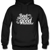 Bad Decisions Good Intentions Hoodie