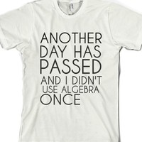 Another Day Has Passed And I Didn't Use Algebra