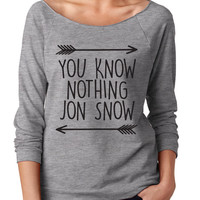You Know nothing JON SNOW. You Know nothing Jon Snow slouchy. Jon Snow Slouchy Off Shoulder.
