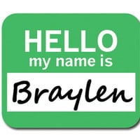 Braylen Hello My Name Is Mouse Pad