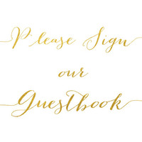 Guestbook Wedding Sign / ACTUAL FOIL / Please Sign Our Guestbook Print / Gold Wedding Sign / Wedding Print / Elegant Wedding Sign