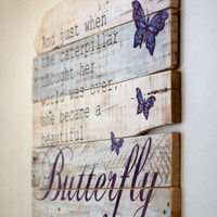 reclaimed wood wall art, just when the caterpillar thought, reclaimed wood sign, rustic sign, farmhouse decor, pallet art, butterfly quote,