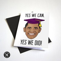 Yes We Can, Yes We Did, Presidential Graduation Card - Convacation Graudation Hat - A6 Grad Card