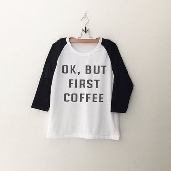 OK But First Coffee T-Shirt womens girls teens unisex grunge tumblr instagram blogger punk hipster gifts merch