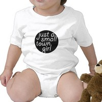 Just a Small Town Girl Bodysuit from Zazzle.com