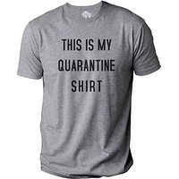 This is My Quarantine Mens Graphic Husband Gift Novelty Sarcasm Funny T Shirt