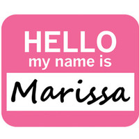 Marissa Hello My Name Is Mouse Pad