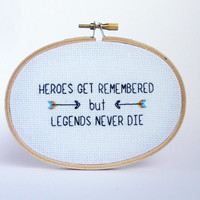 Heroes Get Remembered But Legends Never Die Mini Cross Stitch - Gift For Best Friend - The Sandlot - Nostalic Gift - Movie Quote Prints