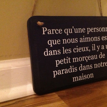 French Sign Because Someone we love is in Heaven it is a small piece of paradise in our house written in French hanging sign wall decor
