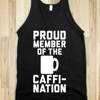 Proud Member Of The Caffi-Nation