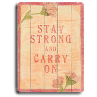 Stay Strong by Artist Lisa Weedn Wood Sign