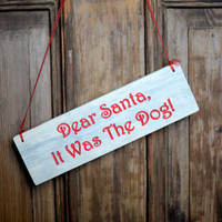 Carved Wood Christmas Sign -Dear Santa, It Was The Dog- , hand painted red xmas decoration, rustic Christmas decor
