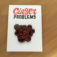 Red Hair Don't Care Bubble Pin