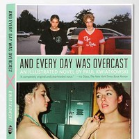 And Every Day Was Overcast By Paul Kwiatkowski  - Assorted One
