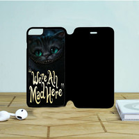 Cat Cheshire Were All Mad Here iPhone 6 Plus Flip Case Dewantary