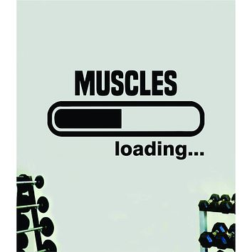 Muscles Loading Quote Wall Decal Sticker Vinyl Art Home Decor Bedroom Boy Girl Inspirational Motivational Gym Fitness Health Exercise Lift Beast