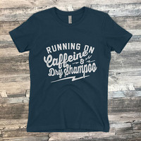 Running On Caffeine and Dry Shampoo T-Shirt for Women who Hustle Hard and Make Things Happen | Shirt Mens Ladies Voodoo Vandals VV-39