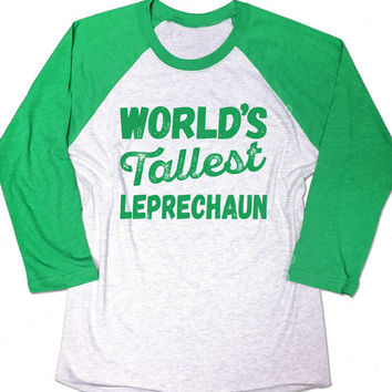 World's Tallest Leprechaun Shirt. Leprechaun shirt. Funny Mens Irish t-shirt. St Patricks day shirt. Unisex Baseball shirt. St Paddys tee